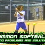 Video – Common Softball Hitting Problems & Solutions