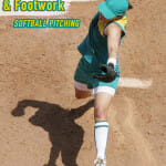 Softball Pitching Part 1– Grip, Pre-motion & Footwork