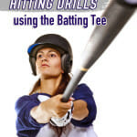 Hitting Drills using the Batting Tee