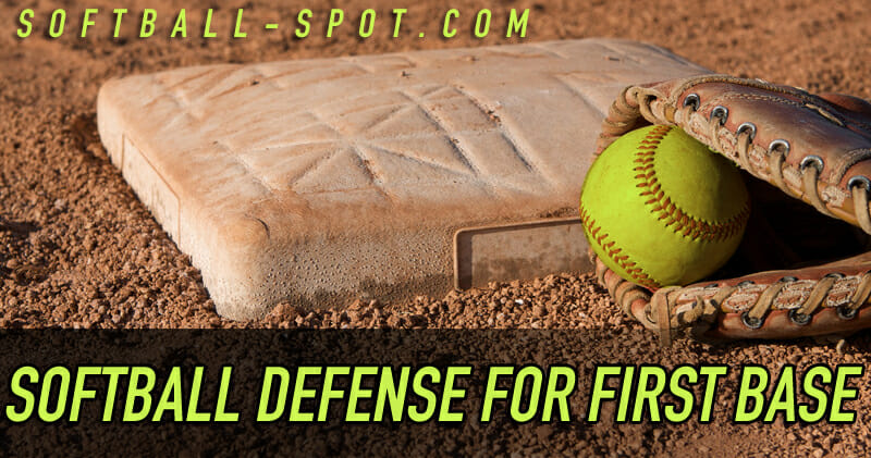 SOFTBALL DEFENSE FOR 1ST BASE