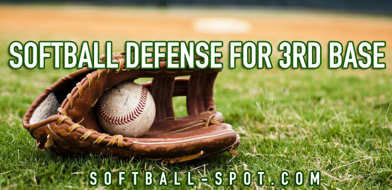 SOFTBALL DEFENSE FOR 3RD BASE
