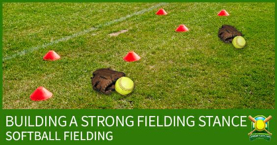 SOFTBALL FIELDING STRONG STANCE